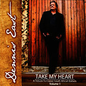 Take My Heart (Volume 1) by Dennis East
