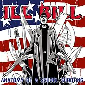 The Anatomy Of A School Shooting by Ill Bill