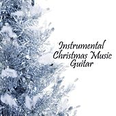 Instrumental Christmas Music - Guitar Music by Instrumental Christmas Music