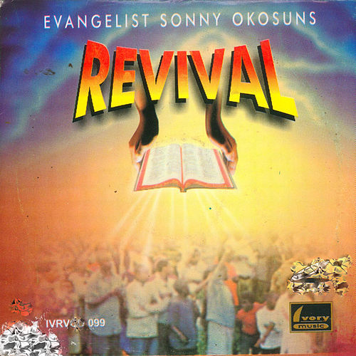 Revival by Evangelist Sonny Okosuns