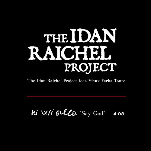 Say God Feat. Vieux Farka Toure by Idan Raichel Project