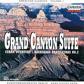 Grofe, F.: Grand Canyon Suite / Villa-Lobos, H.: Bachianas Brasileiras No. 2 / Gershwin, G.: Cuban Overture (American Classics, Vol. 1) by Hans-Dieter Baum
