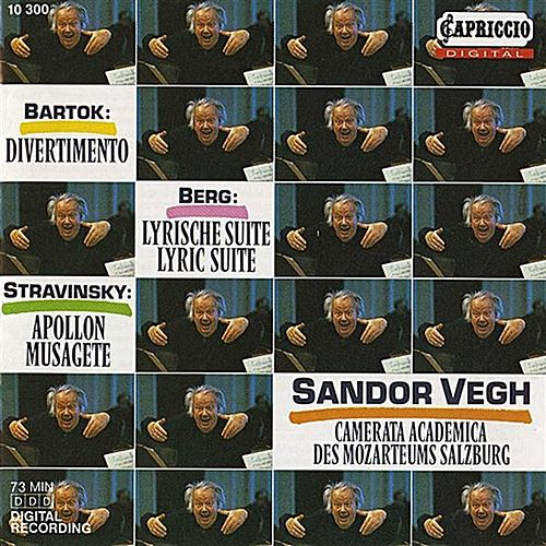 Bartok: Divernmento - Berg: 3 Pieces from the Lyric Suite - Stravinsky: Apollon Musagete by Sandor Vegh