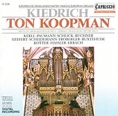 Organ Recital: Koopman, Ton – Kerll, J.K. / Paumann, K. / Schlick, A. / Buchner, H. / Kotter, H. / Hassler, H.L. / Erbach, C. / Scheidemann, H. by Ton Koopman