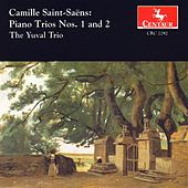 Saint-Saens, C.: Piano Trios Nos. 1 and 2 by The Yuval Trio
