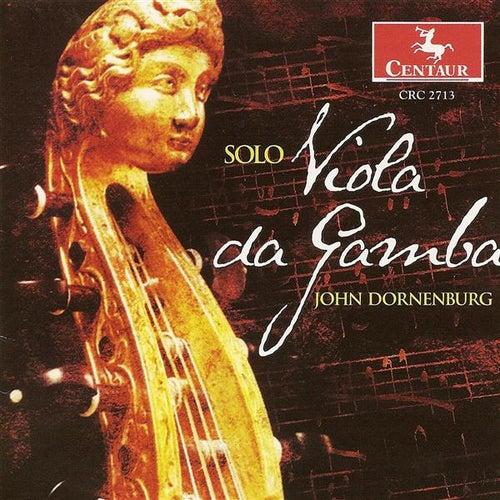 Viola Da Gamba Recital: Dornenburg, John - Hume, T. / Sainte-Colombe, J. / Simpson, C. / Kuhnel, A. / Abel, C.F. by John Dornenburg