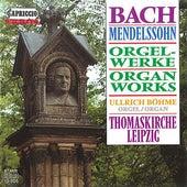 Mendelssohn & Bach: Organ Works by Ullrich Bohme