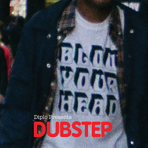 Blow Your Head - Diplo Presents: Dubstep by Various Artists