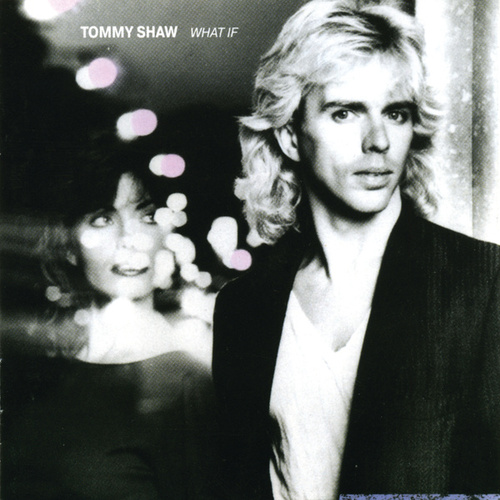 What If by Tommy Shaw