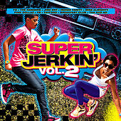 Super Jerkin Vol. 2 by Various Artists