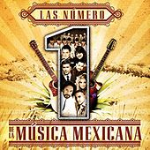 Las Número 1 De La Música Mexicana by Various Artists