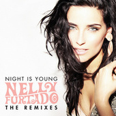 Night Is Young (The Remixes) by Nelly Furtado