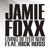 Living Better Now by Jamie Foxx