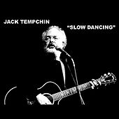 Slow Dancing  2010 by Jack Tempchin