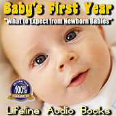Baby's First Year - What to Expect from Newborn Babies by Lifeline Audio Books