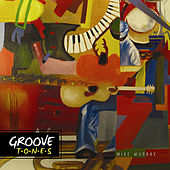 Groove Tones by Mike Murray