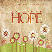 You Are My Hope [Live] by Refuge