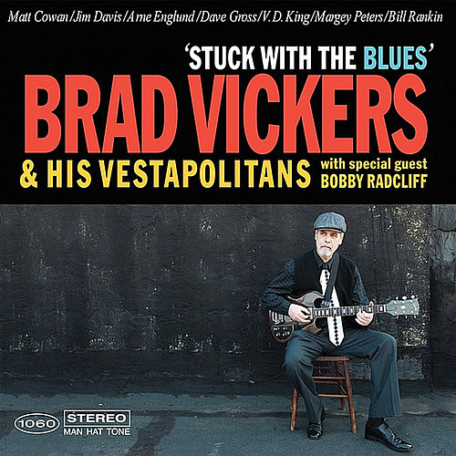 Stuck with the Blues by Brad Vickers