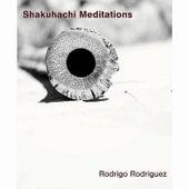 Shakuhachi Meditations by Rodrigo Rodriguez