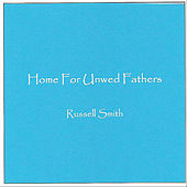 Home For Unwed Fathers - Single by Russell Smith