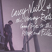 Goodbye to the Rank and File by Casey Neill
