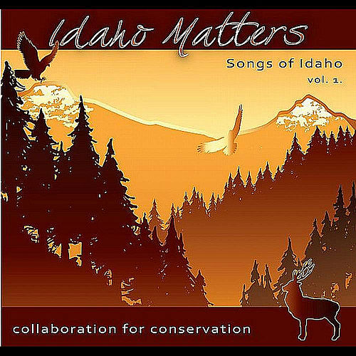 Idaho Matters Presents: Songs of Idaho Vol. 1 by Riders In The Sky