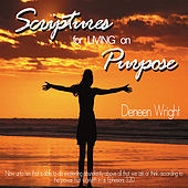 Scriptures for Living on Purpose by Deneen Wright
