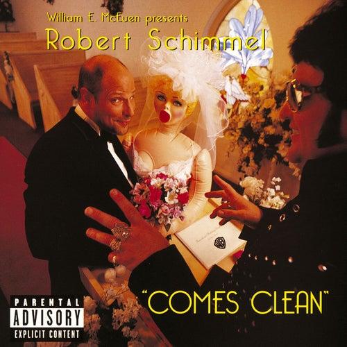 Robert Schimmel Comes Clean by Robert Schimmel