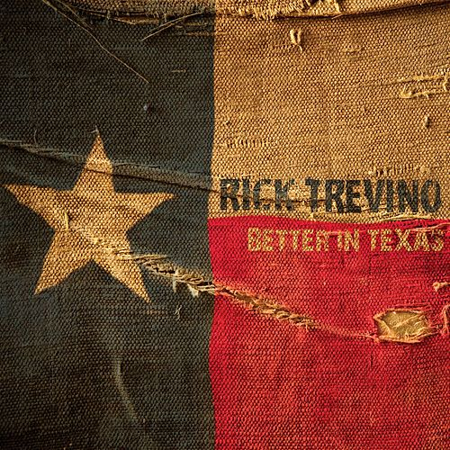 Better In Texas von Rick Trevino