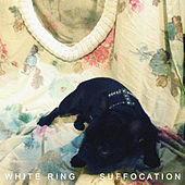 Suffocation by White Ring