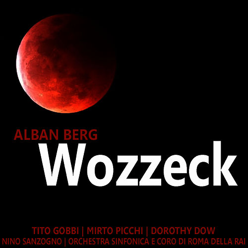 Alban Berg: Wozzeck by Tito Gobbi