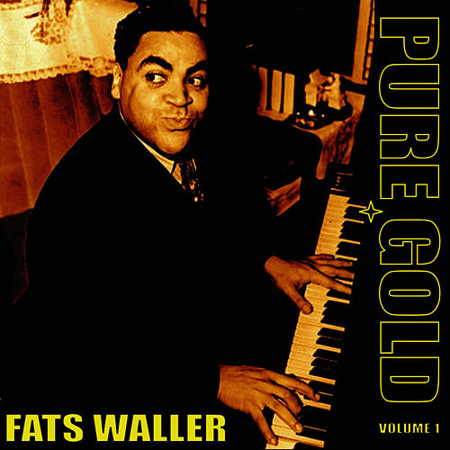 Pure Gold - Fats Waller, Vol. 1 by Fats Waller