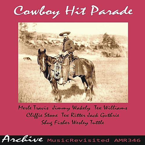 Cowboy Hit Parade by Various Artists