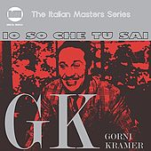 Io So Che Tu Sai by Gorni Kramer
