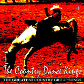 The Greatest Country Group Songs, Vol. 4 by Country Dance Kings
