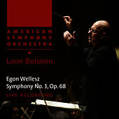 Wellesz: Symphony No. 3, Op. 68 by American Symphony Orchestra