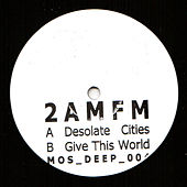 Desolate Cities by 2 AM/FM