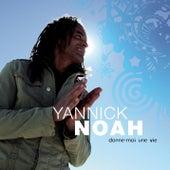 Donne-Moi Une Vie by Yannick Noah