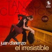 El irresistible by Juan D'Arienzo