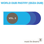 Music for Dreams Presents World Dub Pastry (Ibiza Dub) Vol. 3 by Various Artists