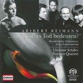 Reimann, A.: Mendelssohn oder soll es Tod bedeuten? / String Quartet No. 3 by Various Artists