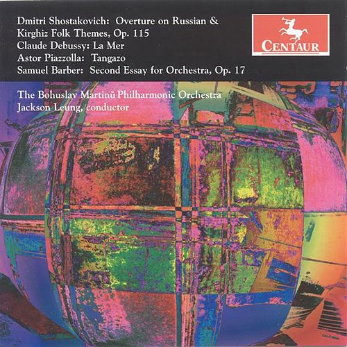 Shostakovich, D.: Overture On Russian and Kyrgyz Folk Themes / Debussy, C.: La Mer / Piazzolla, A.: Tangazo / Barber, S.: Second Essay by Jackson Leung