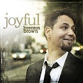 Joyful by Brenton Brown