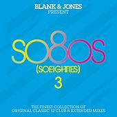 so80s (So Eighties) Volume 3 -  Pres. By Blank & Jones by Various Artists