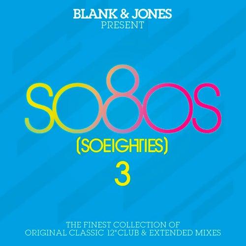 so80s (So Eighties) Volume 3 -  Pres. By Blank & Jones by Various Artists