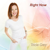 Right Now by Tricia Grey