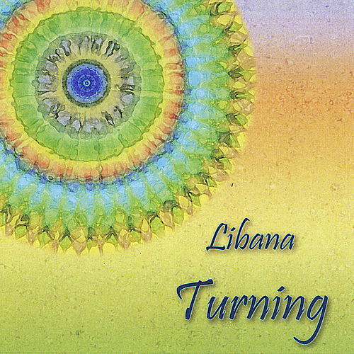 Turning: Songs of Earth Reverence and Peace von Libana