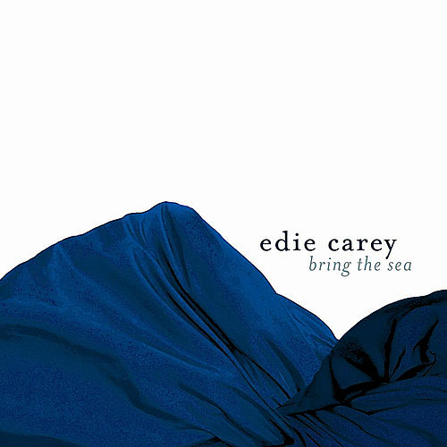 Bring the Sea by Edie Carey