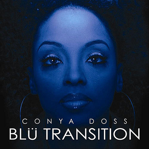 Blu Transition by Conya Doss