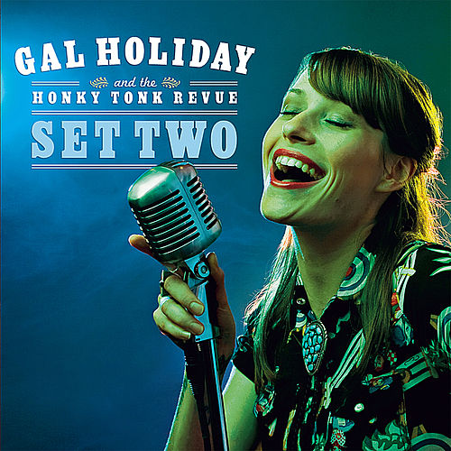 Set Two by Gal Holiday And The Honky Tonk Revue